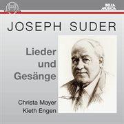 Joseph Suder: Lieder Und Gesänge