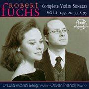 Robert Fuchs: Complete Violin Sonatas Vol. 1