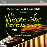Berthold Hummel: Werke Fur Percussion