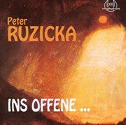 Peter Ruzicka: Ins Offene