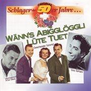 Original Schlager Der 50er Jahre... Wänn's Abigglöggli Lüte Tuet