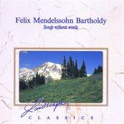 Felix Mendelssohn Bartholdy: Lieder Ohne Worte