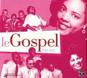 Le Gospel 1939-1952