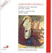Alessandro stradella: cantata a 6 con i stromenti del ss.natale cantata a 3 per la notte del ss. nat