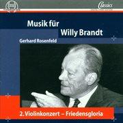 Gerhard Rosenfeld: Musik F|r Willy Brandt