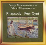 George Gershwin, Edvard Grieg: Rhapsody, Peer-gynt