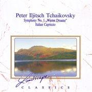 """Peter iljitsch tchaikovsky: """"wintertrũme"""", sinfonie nr. 1, g-moll, op. 13 - capriccio italian, op"""