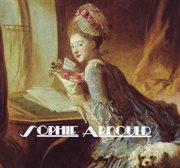 Gabriel Pierné: Sophie Arnould [opera in One Act] - Ballet De Cour
