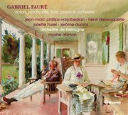 Gabriel Fauré: Orchestral Works With Soloists