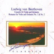 Ludwig Van Beethoven: Konzert, D-dur, Op. 61 - Romanze Nr. 1, G-dur, Op. 40 - Romanze Nr. 2 F-dur, O