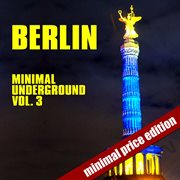 Berlin Minimal Underground (vol. 3)