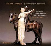Gaubert: Le Chevalier Et La Damoiselle [ballet] World Premiere