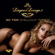 Lingerie Lounge (2 - 30 Top Chillout Tunes)