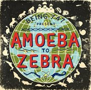 Amoeba to Zebra