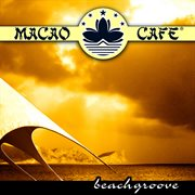 Macao Cafe Presents Beachgroove