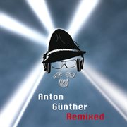 Anton G|nther Remixed
