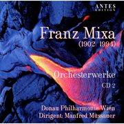 Franz Mixa: Orchesterwerke (2)