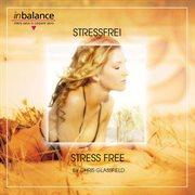 Stressfrei-stress Free