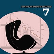 Get your Stereo Deluxed (vol. 7)
