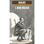 Bd blues: t. bone walker cover image
