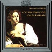 LEGRENZI, G.: Acclamationi Divote / Echi Di Riverenza Di Cantate E Canzoni (Bachetta, Italiani, Cappella Mauriziana, Valsecchi)