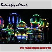 Playground of Pure Evil