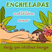 Enchilladas - Daily Spa Chillout Lounge