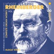Rheinberger: Complete Organ Works Vol. 7