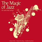 The Magic of Jazz - 35 Selected Songs