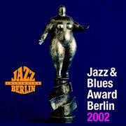 Jazz & Blues Award Berlin 2002