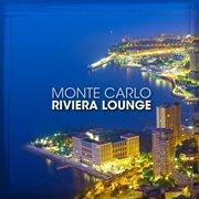 Riviera Lounge: Monte Carlo