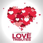 Love Tributes (vol. 3)