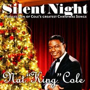 Silent Night (a Collection of Cole's Greatest Christmas Songs)
