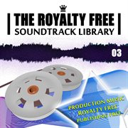 The Royalty Free Soundtrack Library, Vol.3 - Publishing Free Production Music