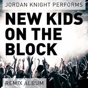 Performs New Kids on the Block (remix Album)