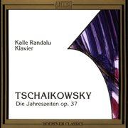 Tschaikowsky: die jahreszeiten