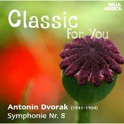 Classic for you: dvorak: symphonie no. 8