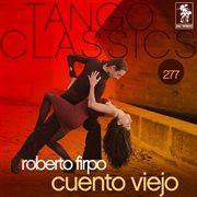 Tango classics 277: cuento viejo