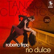 Tango classics 293: rio dulce