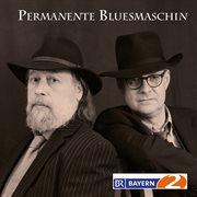 Permanente Bluesmaschin