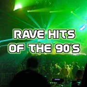 Rave Hits of the 90's