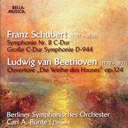 Schubert: Symphonie No. 8 - Beethoven: Ouvertپre Op. 124