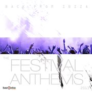 Back From Ibiza - the Festival Anthems 2013
