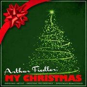 Arthur Fiedler: My Christmas (remastered)