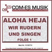 Aloha heja - wir rudern und singen, folge 1