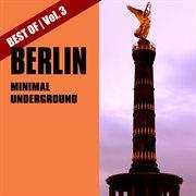 Best of Berlin Minimal Underground, Vol. 3