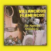 Villancicos flamencos de nuestra andalucia
