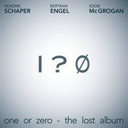 One or Zero - the Lost Album
