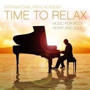 Time to Relax [music for Body, Heart and Soul]