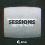 Get Physical Music Presents: Sessions - Selected Tracks